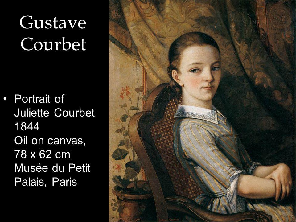 Gustave Courbet Portrait of Juliette Courbet 1844 Oil on canvas, 78 x 62 cm Musée du Petit Palais, Paris.