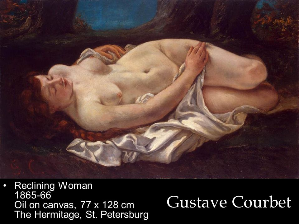 Reclining Woman 1865-66 Oil on canvas, 77 x 128 cm The Hermitage, St