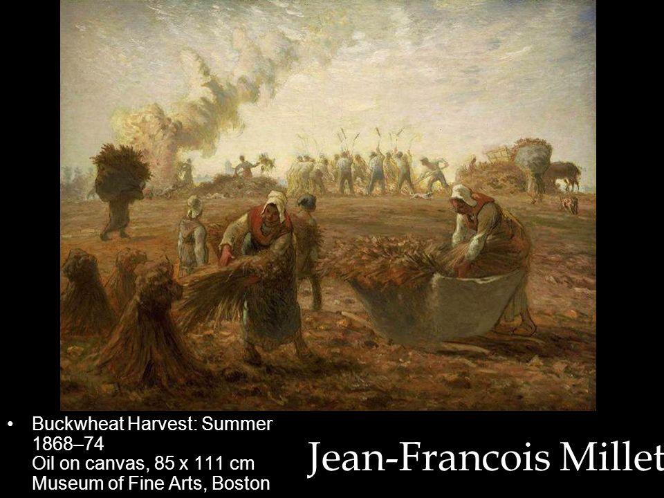 Buckwheat Harvest: Summer 1868–74 Oil on canvas, 85 x 111 cm Museum of Fine Arts, Boston