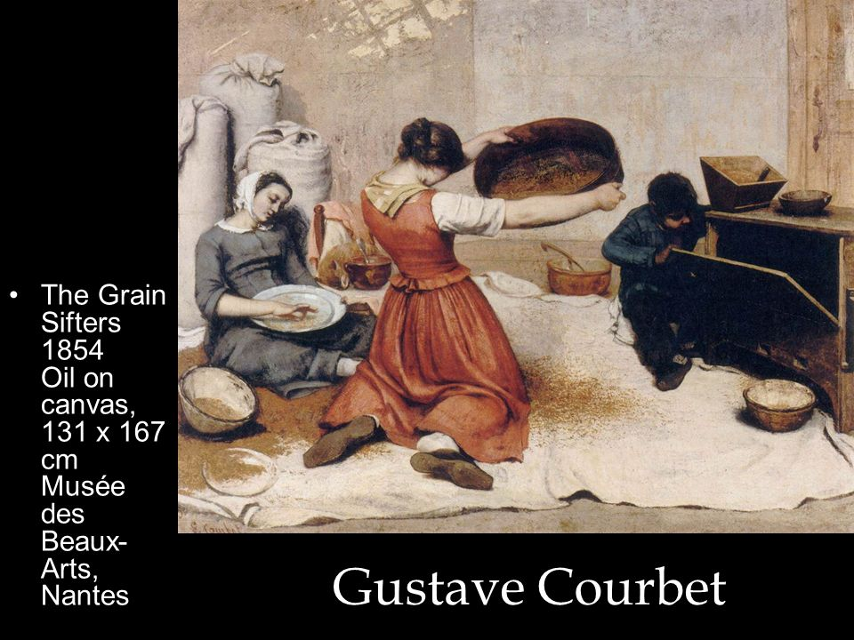 The Grain Sifters 1854 Oil on canvas, 131 x 167 cm Musée des Beaux-Arts, Nantes