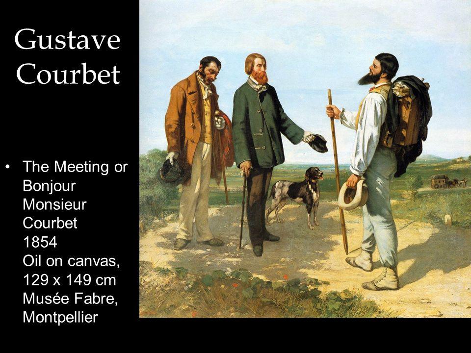Gustave Courbet The Meeting or Bonjour Monsieur Courbet 1854 Oil on canvas, 129 x 149 cm Musée Fabre, Montpellier.