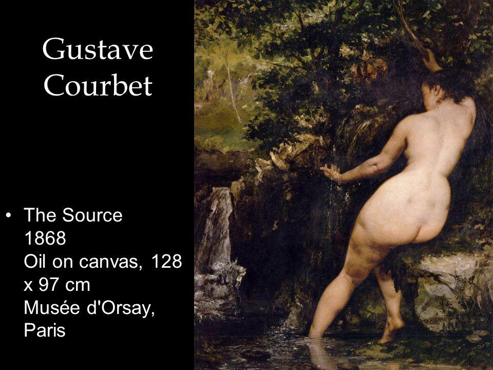 Gustave Courbet The Source 1868 Oil on canvas, 128 x 97 cm Musée d Orsay, Paris