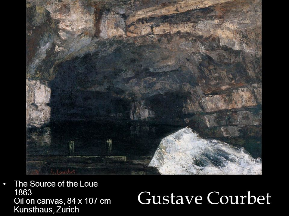 The Source of the Loue 1863 Oil on canvas, 84 x 107 cm Kunsthaus, Zurich