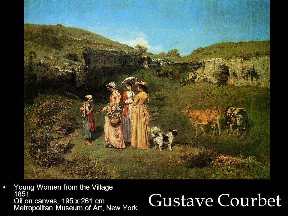 Young Women from the Village 1851 Oil on canvas, 195 x 261 cm Metropolitan Museum of Art, New York