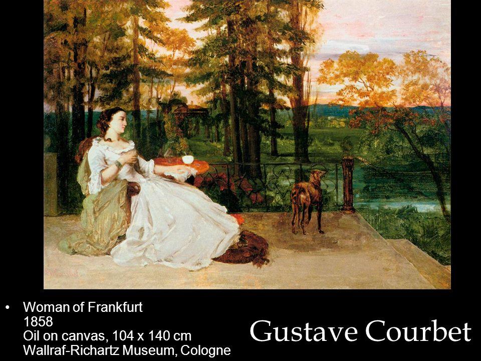 Woman of Frankfurt 1858 Oil on canvas, 104 x 140 cm Wallraf-Richartz Museum, Cologne