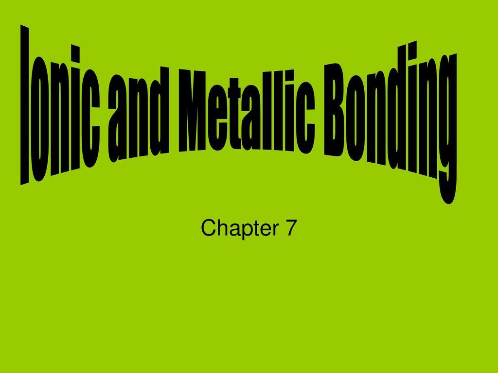 worksheet Ionic And Metallic Bonding Worksheet ionic and metallic bonding ppt video online download bonding
