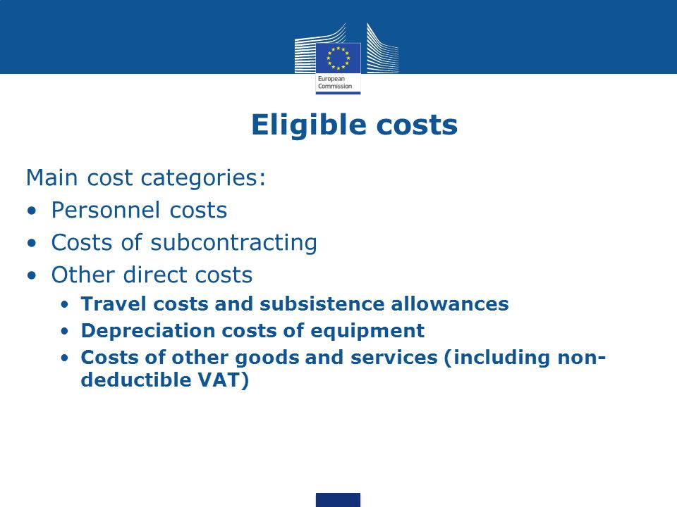 Eligible costs Main cost categories: Personnel costs
