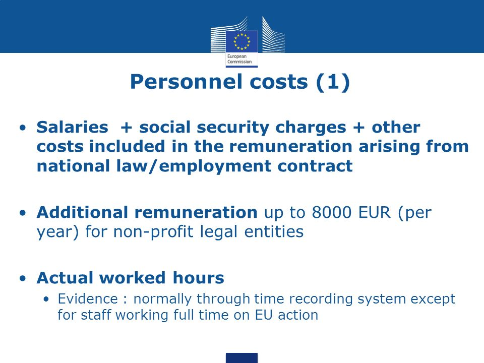 Personnel costs (1) Salaries + social security charges + other costs included in the remuneration arising from national law/employment contract.
