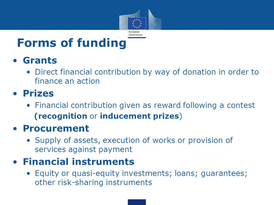 Forms of funding Grants Prizes Procurement Financial instruments