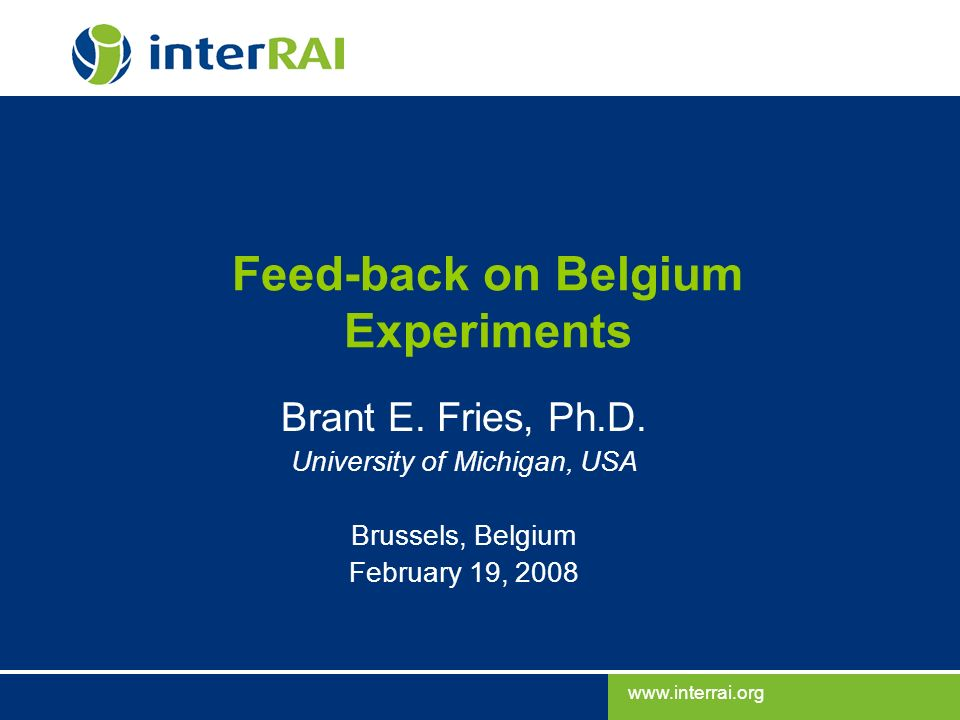 Feed-back on Belgium Experiments