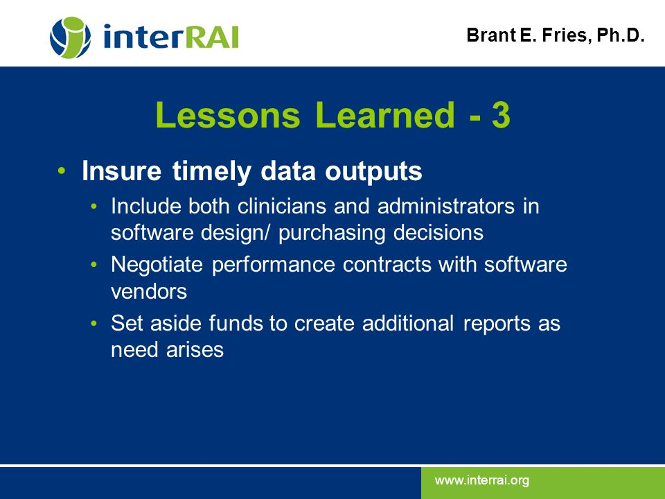 Lessons Learned - 3 Insure timely data outputs