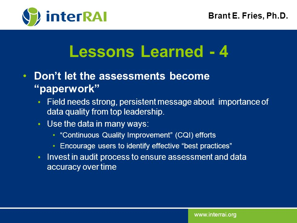 Lessons Learned - 4 Don't let the assessments become paperwork
