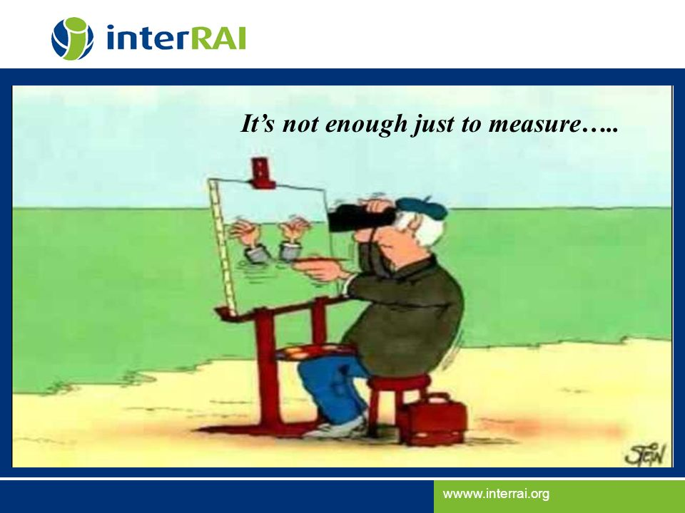 It's not enough just to measure…..