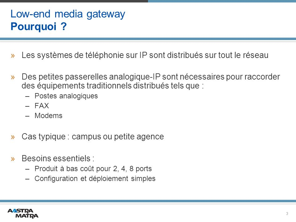 Low-end media gateway Pourquoi