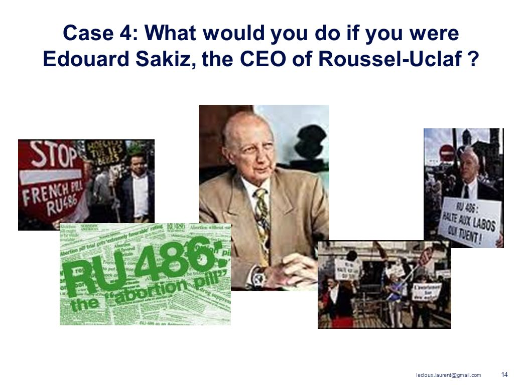 Case 4: What would you do if you were Edouard Sakiz, the CEO of Roussel-Uclaf