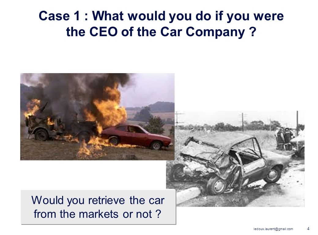 Case 1 : What would you do if you were the CEO of the Car Company