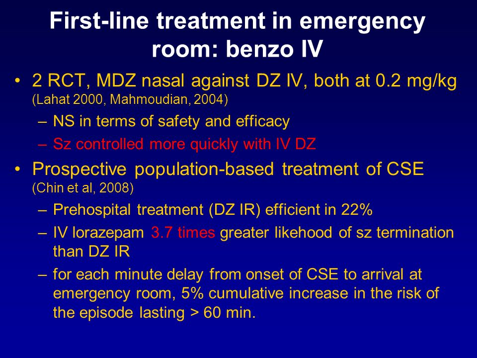 First-line treatment in emergency room: benzo IV