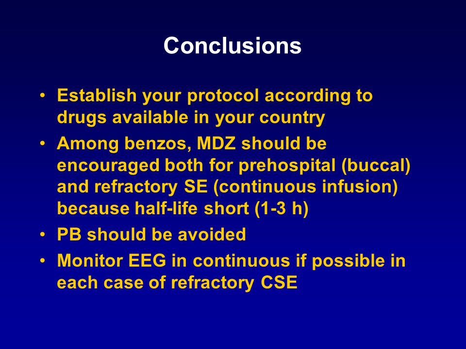 Conclusions Establish your protocol according to drugs available in your country.