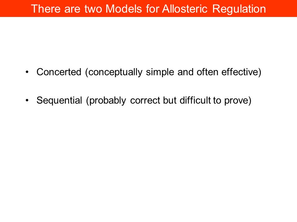 There are two Models for Allosteric Regulation