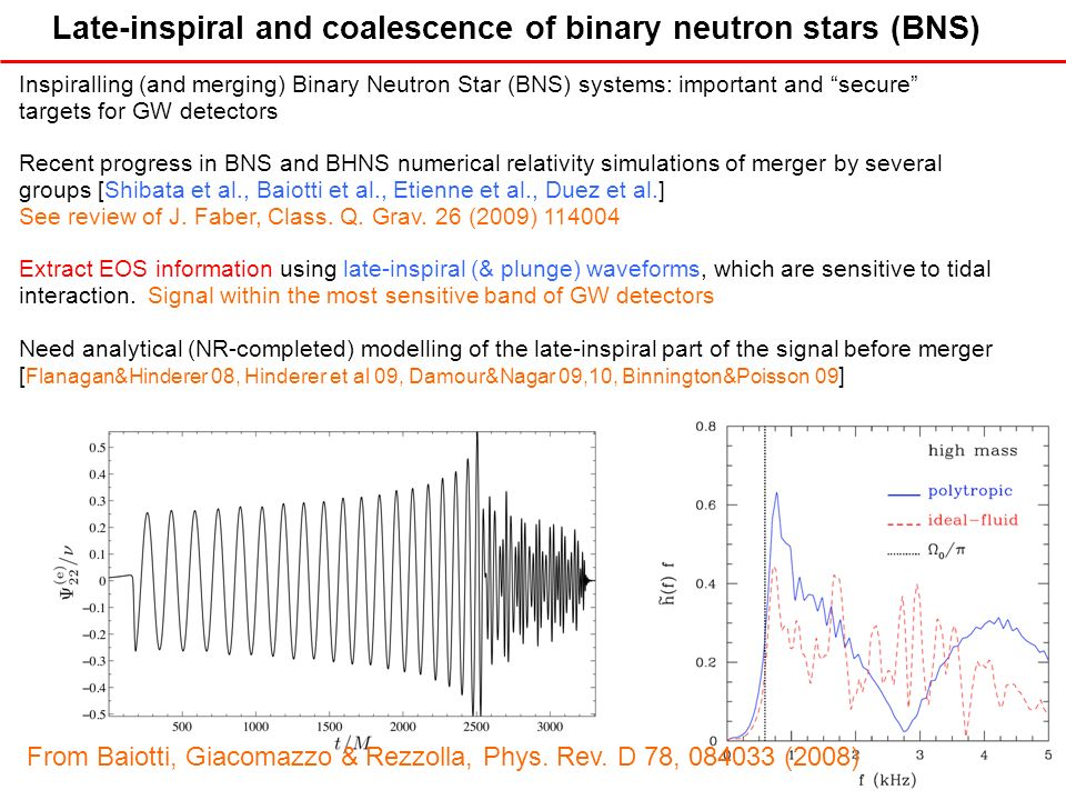 Late-inspiral and coalescence of binary neutron stars (BNS)