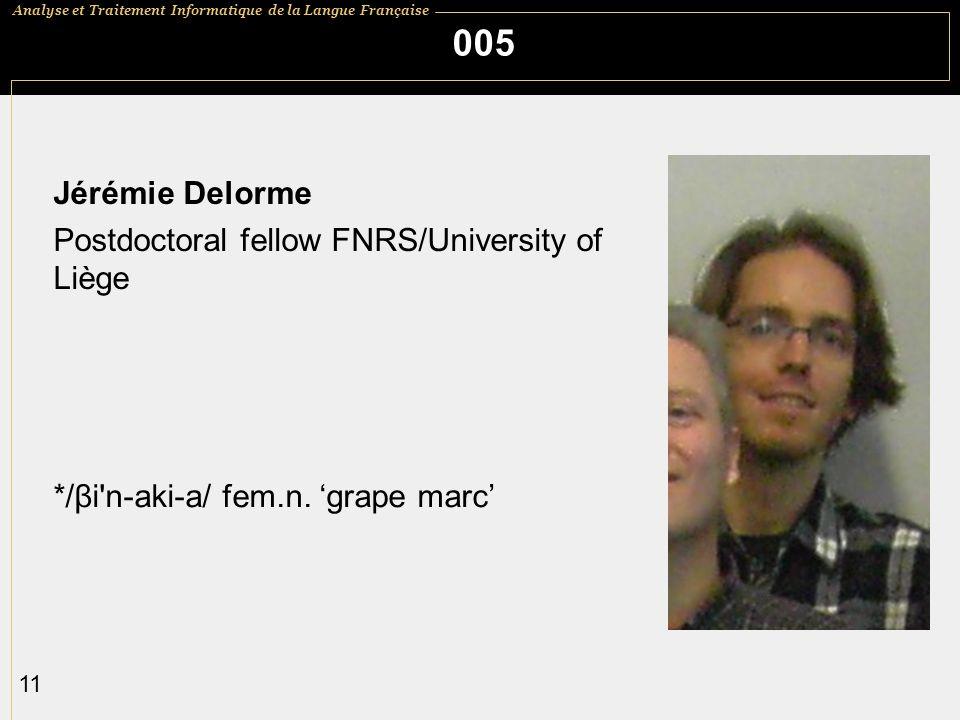 005 Jérémie Delorme Postdoctoral fellow FNRS/University of Liège