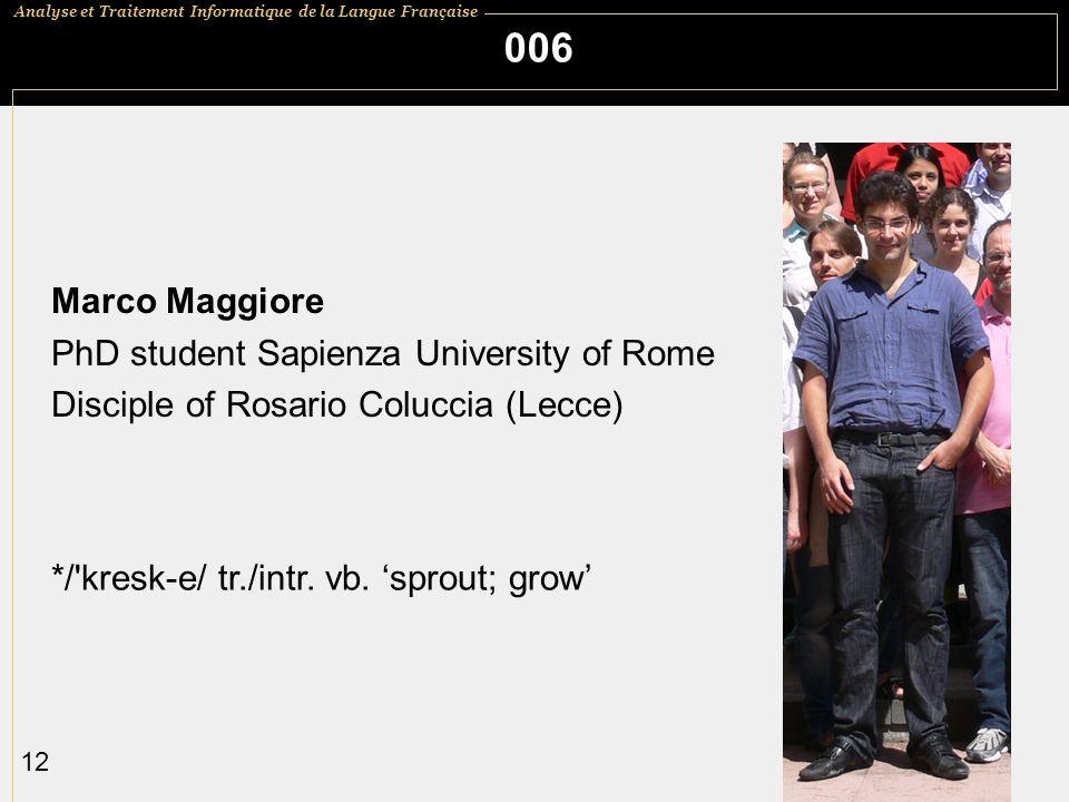 006 Marco Maggiore PhD student Sapienza University of Rome
