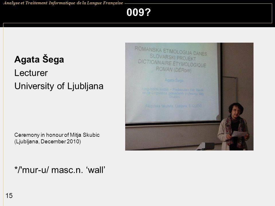 009 Agata Šega Lecturer University of Ljubljana