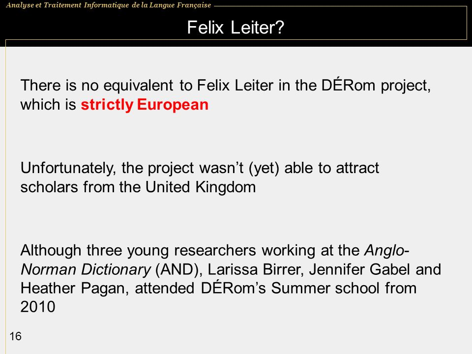 Felix Leiter There is no equivalent to Felix Leiter in the DÉRom project, which is strictly European.