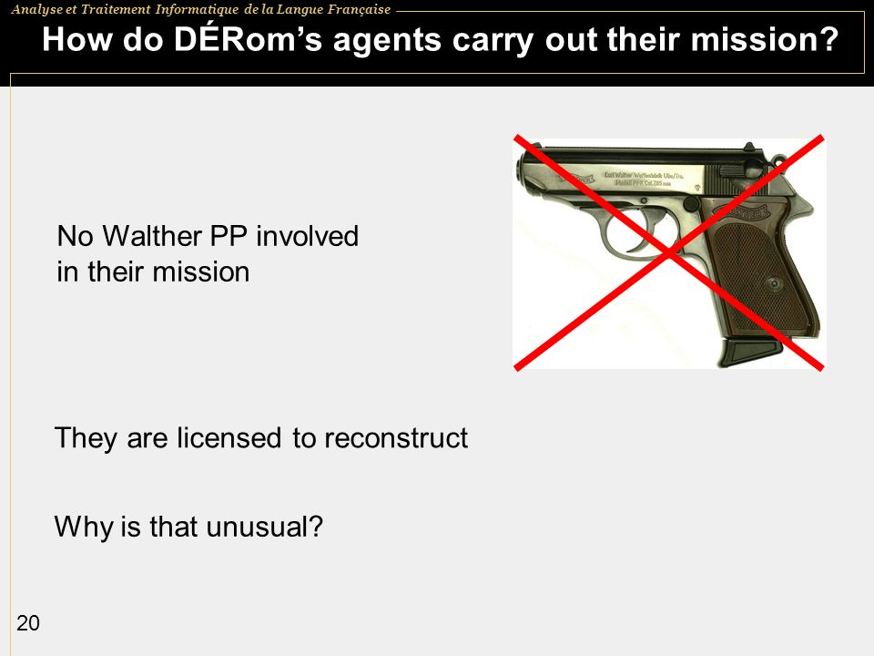 How do DÉRom's agents carry out their mission