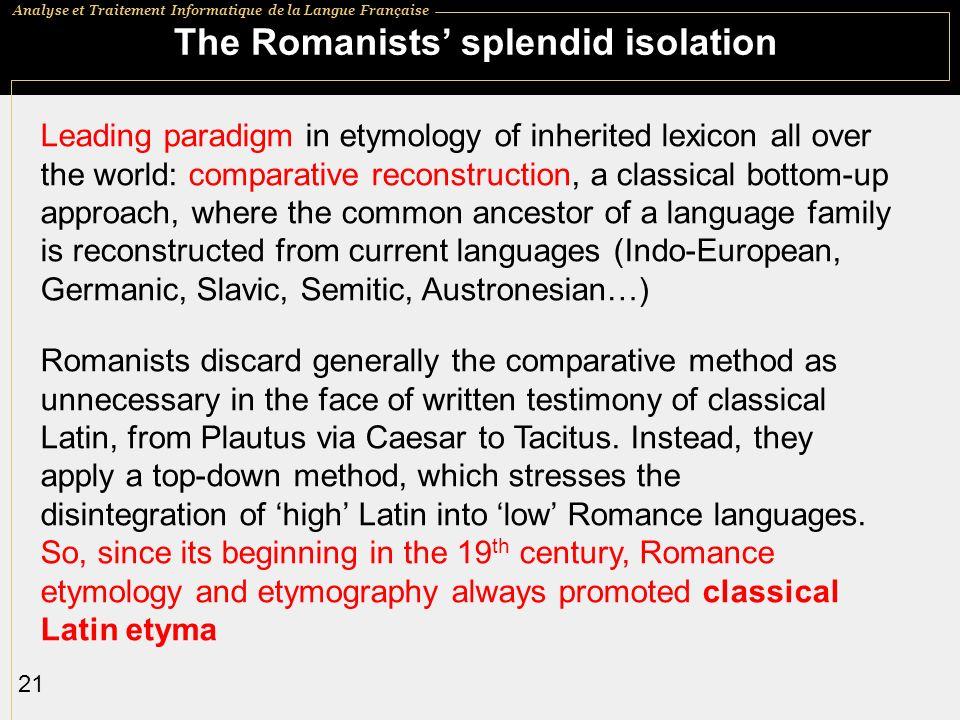 The Romanists' splendid isolation