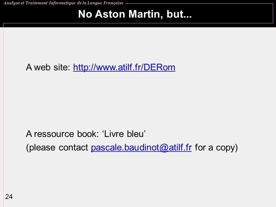 No Aston Martin, but... A web site: http://www.atilf.fr/DERom