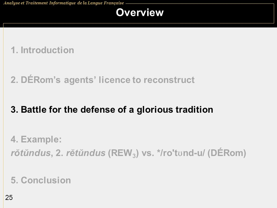 Overview 1. Introduction 2. DÉRom's agents' licence to reconstruct