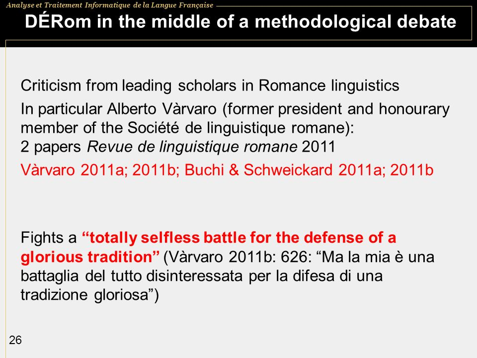 DÉRom in the middle of a methodological debate
