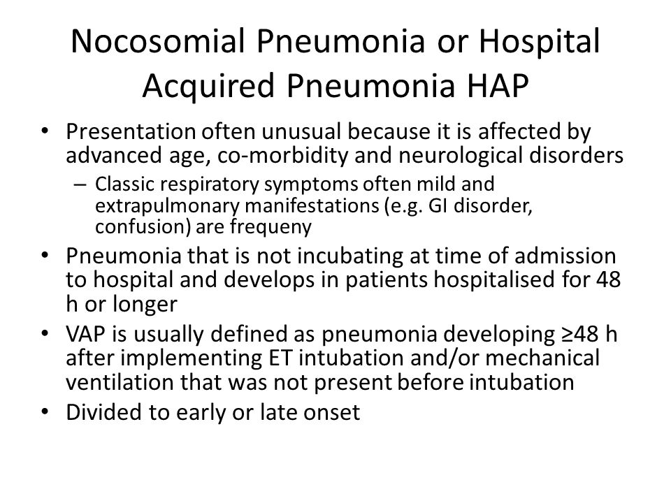 Nocosomial Pneumonia or Hospital Acquired Pneumonia HAP