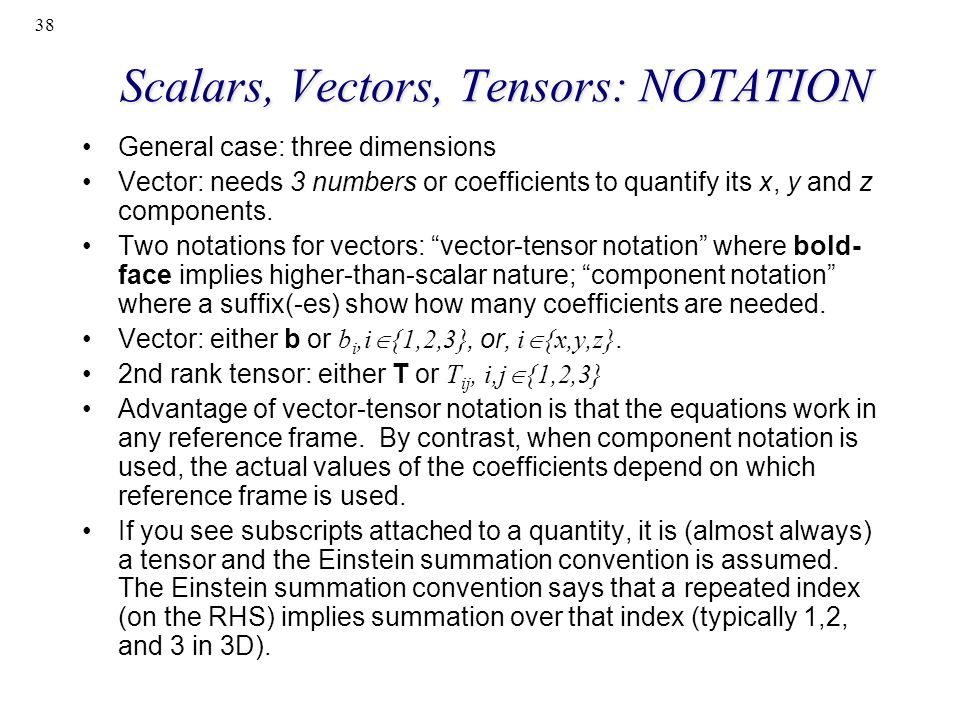 Scalars, Vectors, Tensors: NOTATION