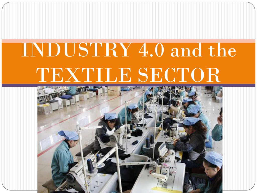 INDUSTRY 4 0 and the TEXTILE SECTOR