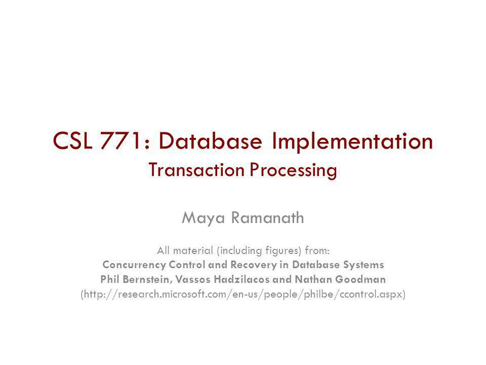 CSL 771: Database Implementation Transaction Processing