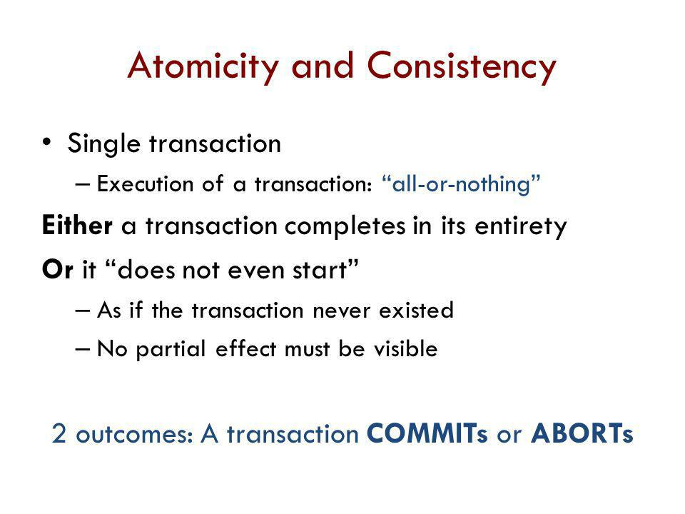 Atomicity and Consistency