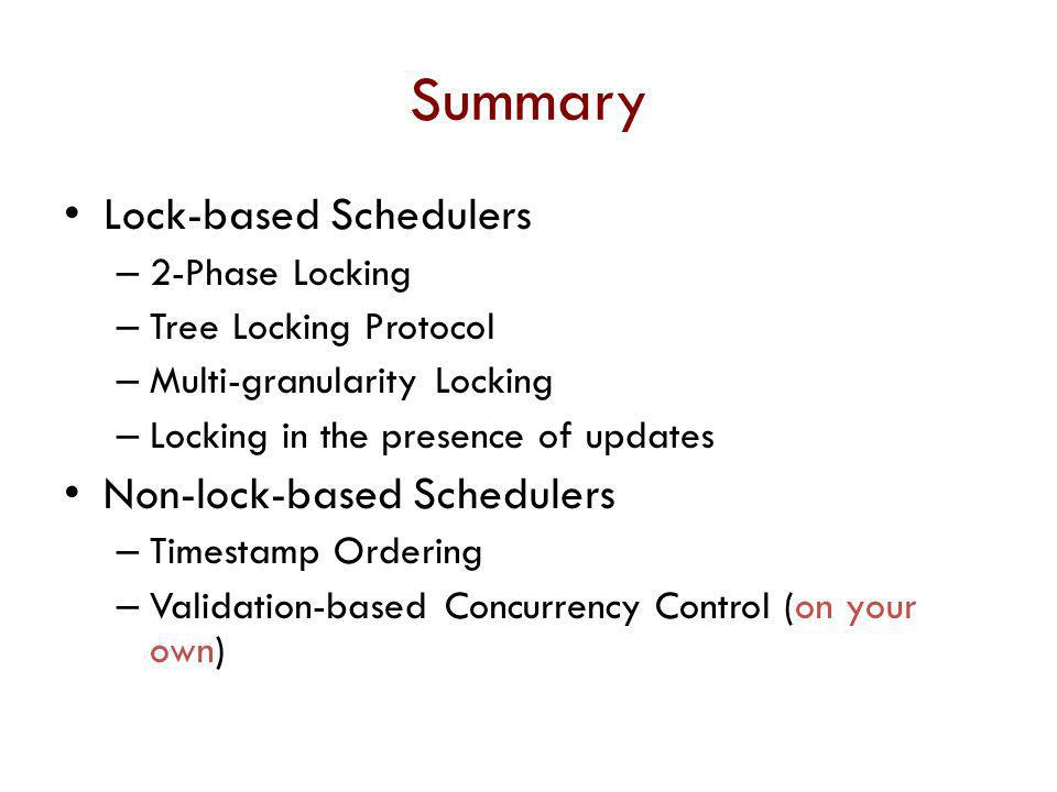 Summary Lock-based Schedulers Non-lock-based Schedulers