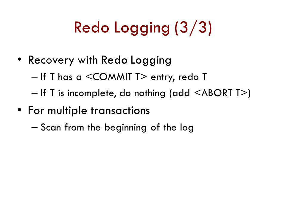 Redo Logging (3/3) Recovery with Redo Logging