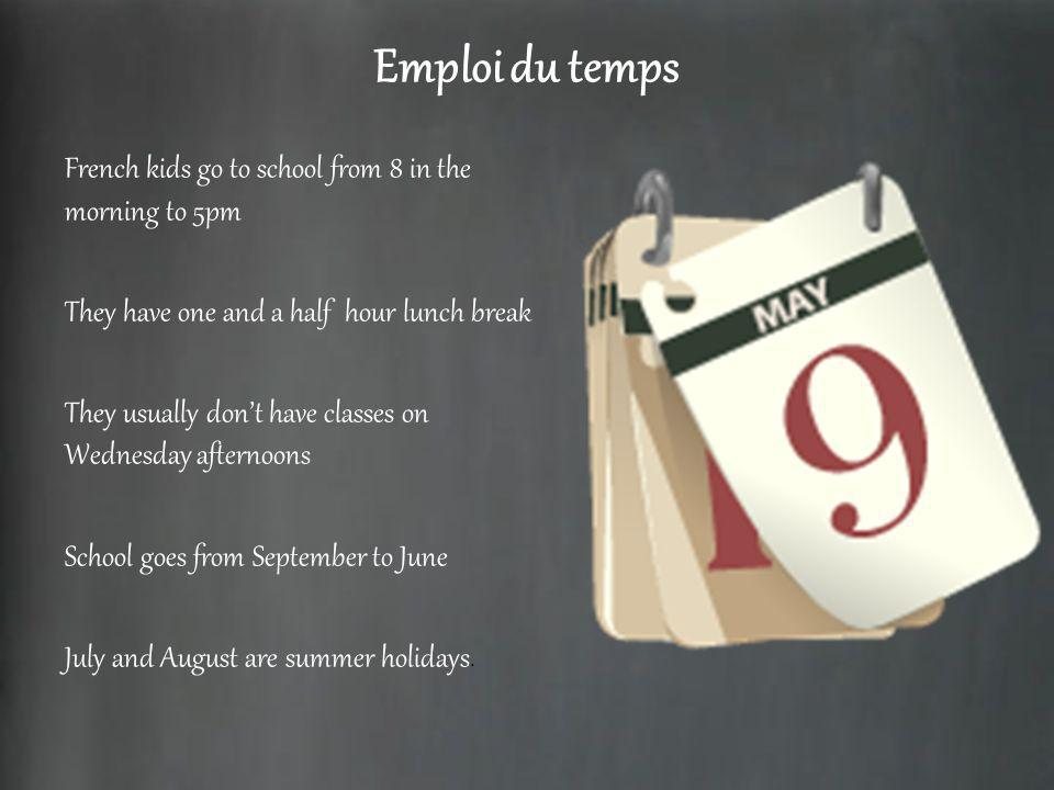 Emploi du temps French kids go to school from 8 in the morning to 5pm