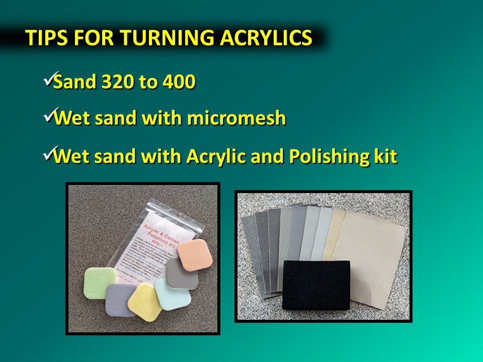 TIPS FOR TURNING ACRYLICS