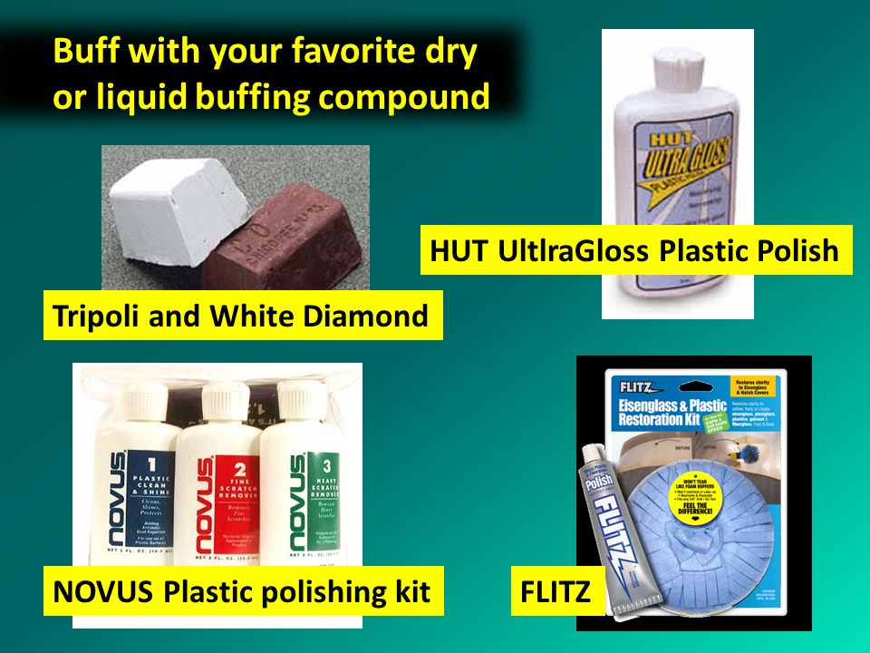 Buff with your favorite dry or liquid buffing compound