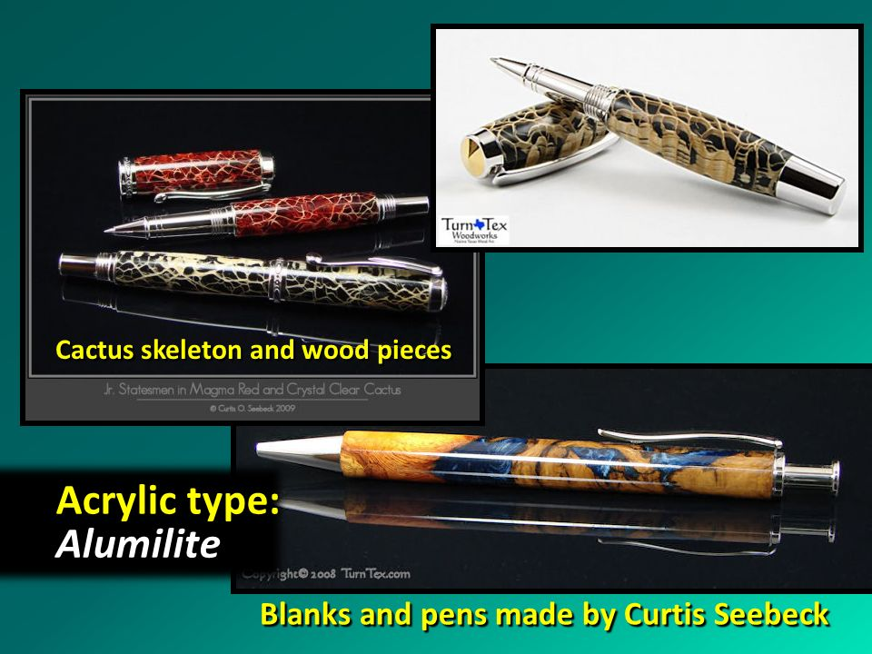 Acrylic type: Alumilite Blanks and pens made by Curtis Seebeck