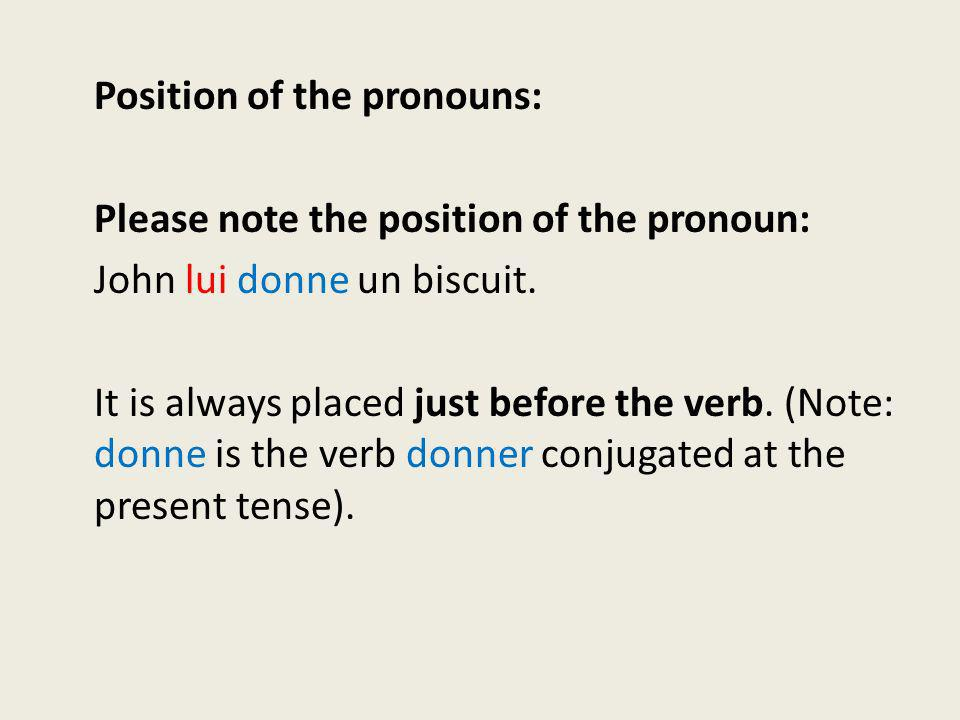 Position of the pronouns: