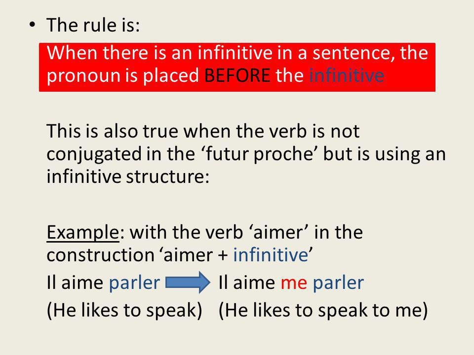 The rule is: When there is an infinitive in a sentence, the pronoun is placed BEFORE the infinitive.