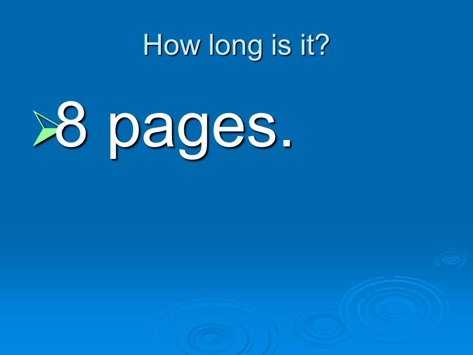 How long is it 8 pages.