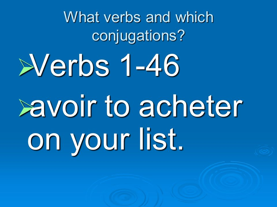 What verbs and which conjugations
