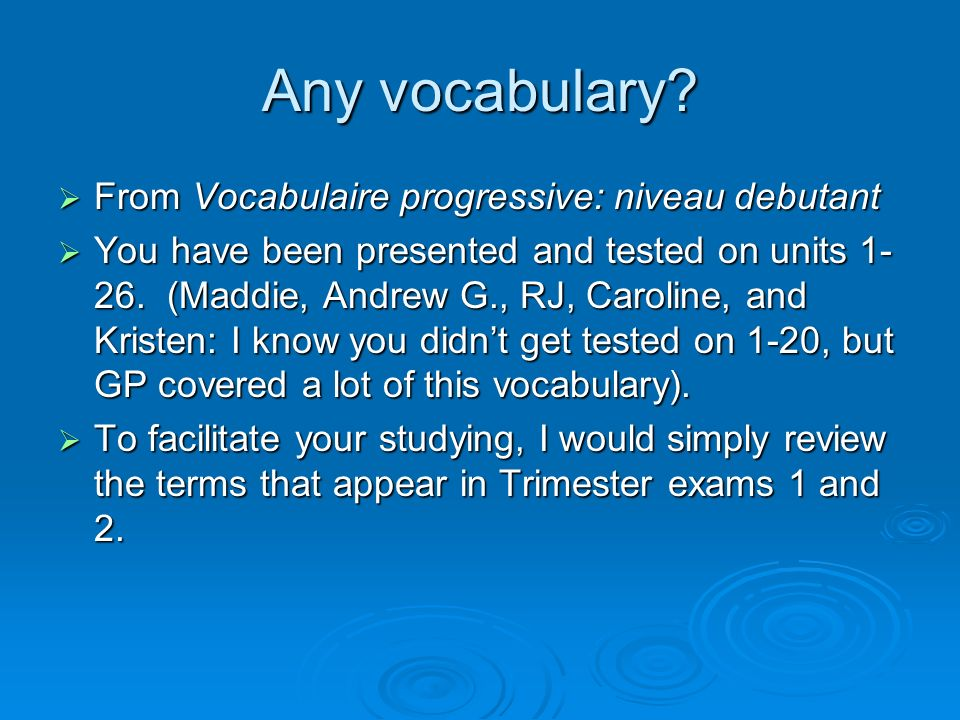 Any vocabulary From Vocabulaire progressive: niveau debutant