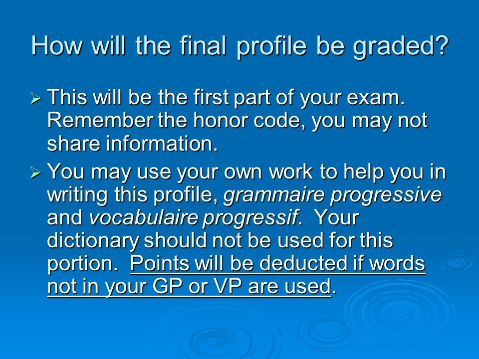 How will the final profile be graded